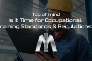 Time for Occupational Training Standards & Regulations?