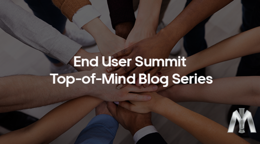 What's Top of Mind for End Users